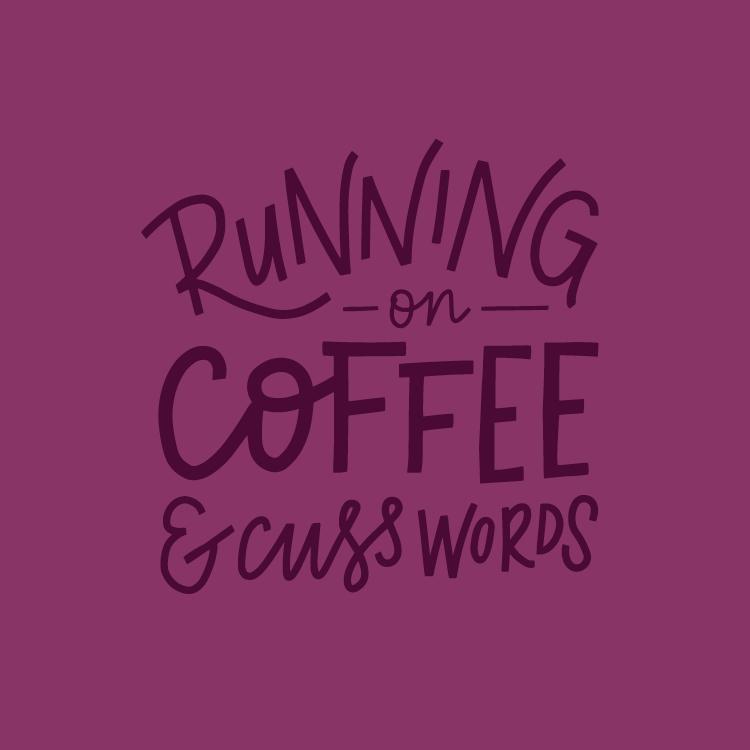 Running on Coffee + Cuss Words