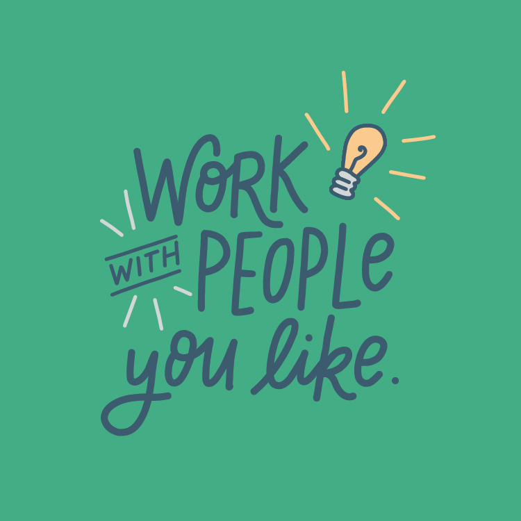 Work with People You Like - Hand-Lettered Quote