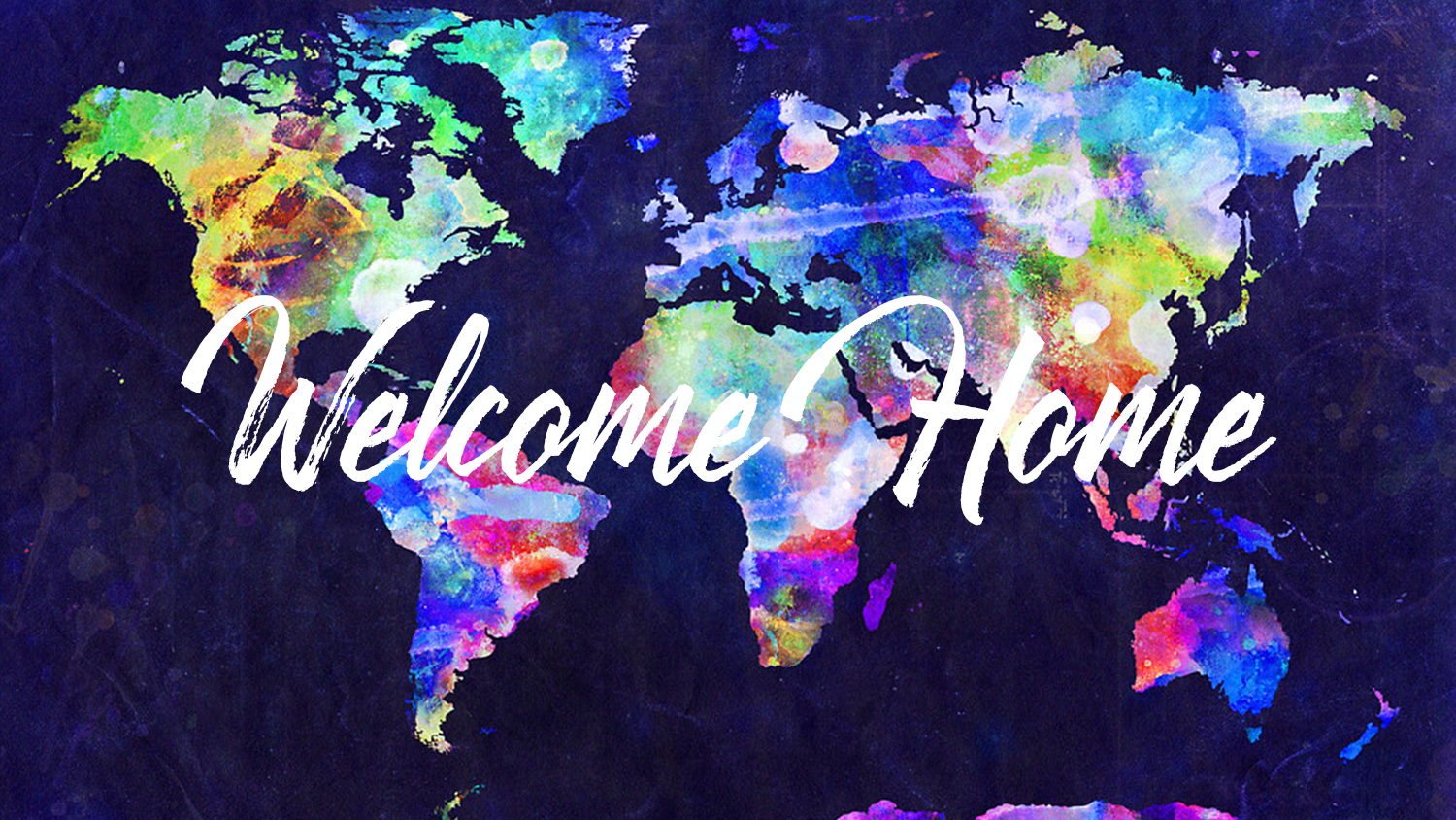 colorful worldwide map of nations around the world saying welcome home