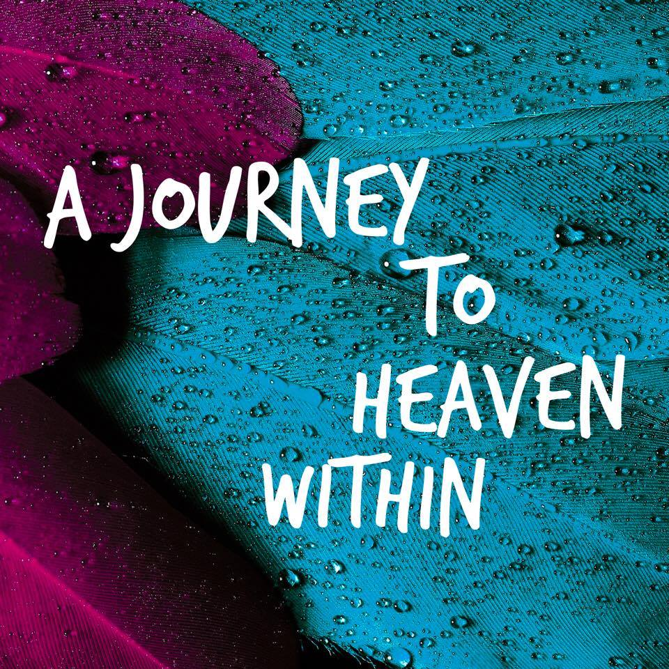A Journey to Heaven Within