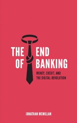 Jonathan Mcmillian - The End of Banking.jpg