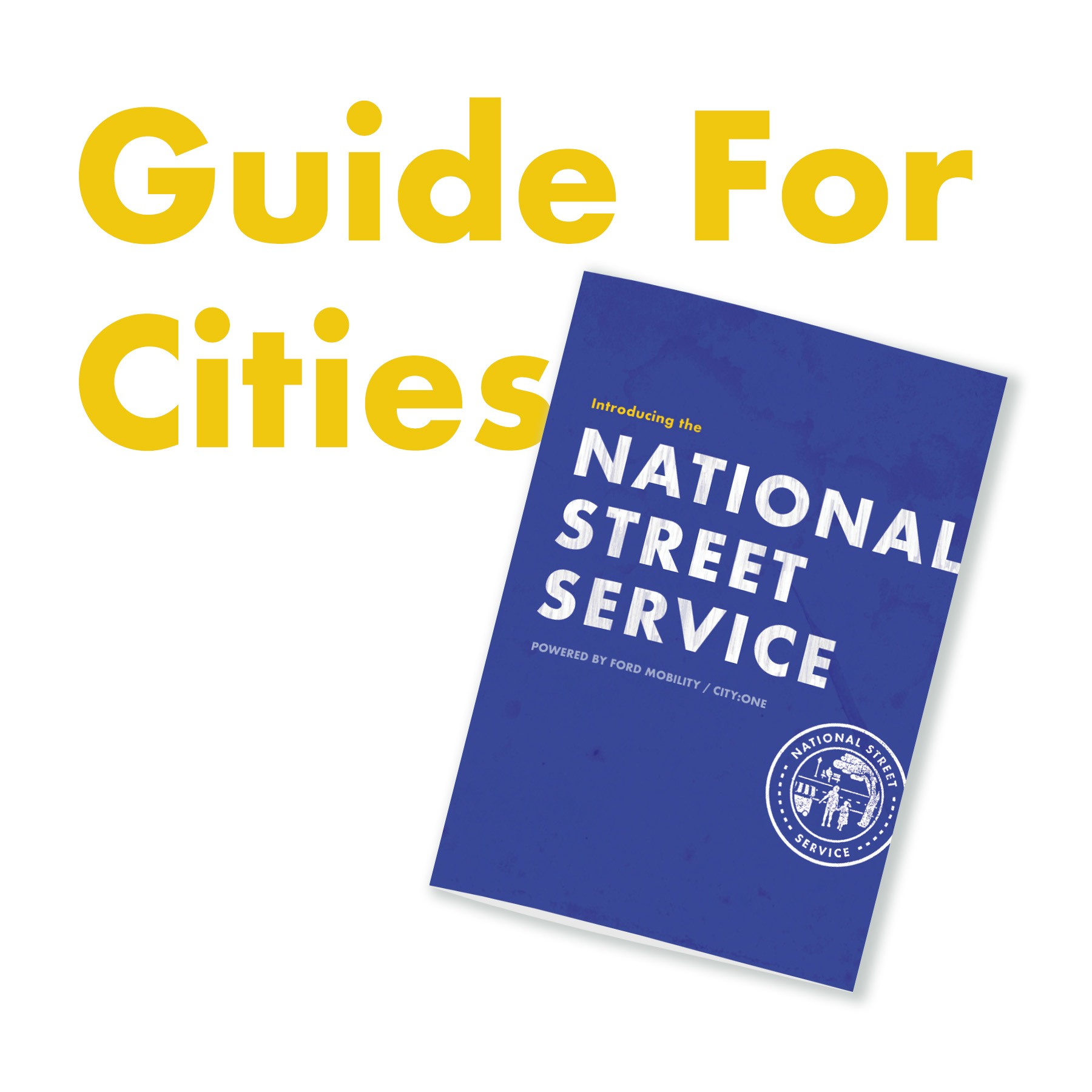 For more information on how the National Street Service can help your city, explore our  Guide for Cities