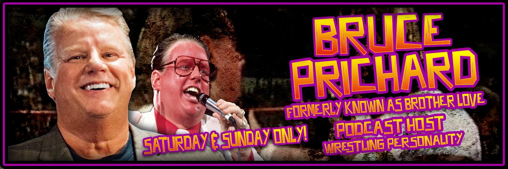 Bruce-Prichard-Banner-Sat-&-Sun-Only.png