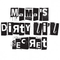 Mama's Dirty Li'l Secret.jpg