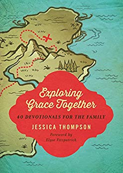 Exploring Grace Together: Family Devotionals, Jessica Thompson