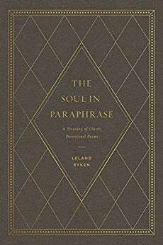 The Soul in Paraphrase, Leeland Ryken