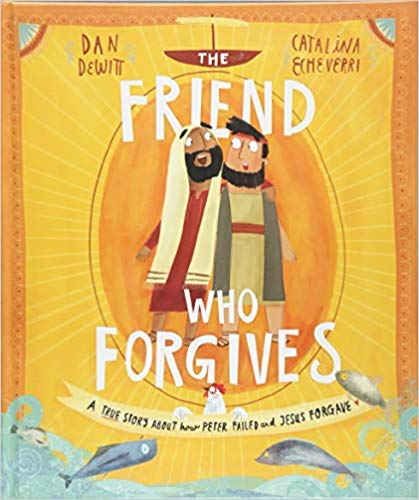 A Friend Who Forgives, Dan DeWitt