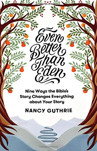 Even Better Than Eden, Nancy Guthrie