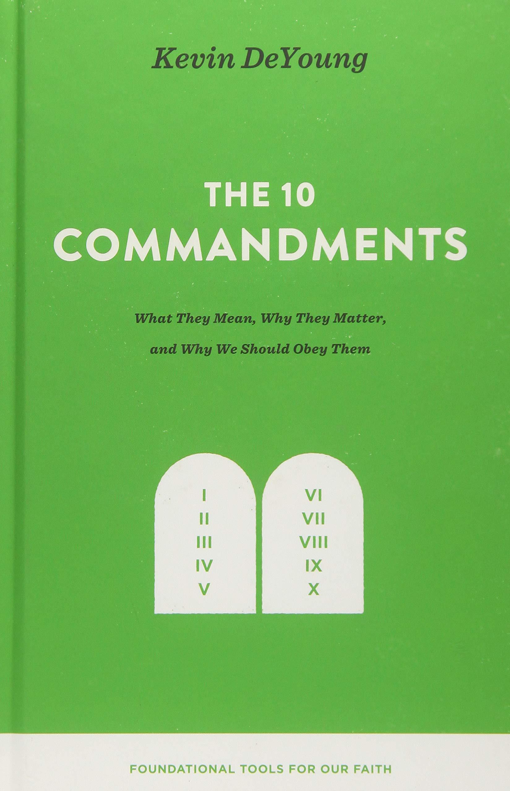 The 10 Commandments, Kevin DeYoung