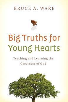 Big Truths for Young Hearts, Bruce A. Ware