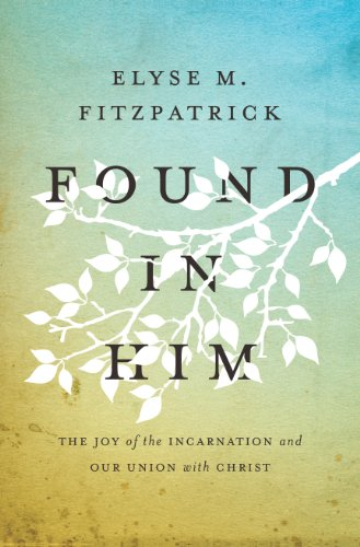 Found in Him, Elyse Fitzpatrick