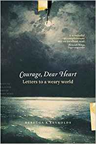Courage, Dear Heart, Rebecca Reynolds