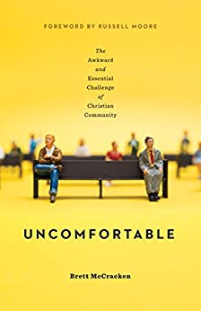 Uncomfortable, Brett McKracken
