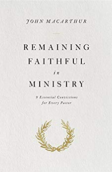 Remaining Faithful in Ministry, John MacArthur