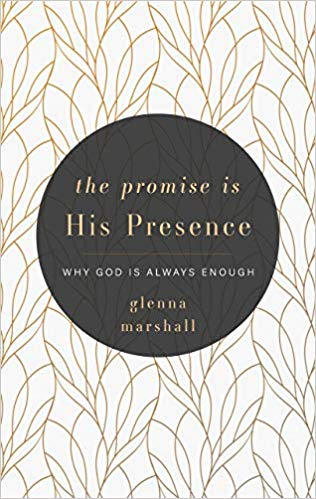 The Promise in His Presence, Glenna Marshall