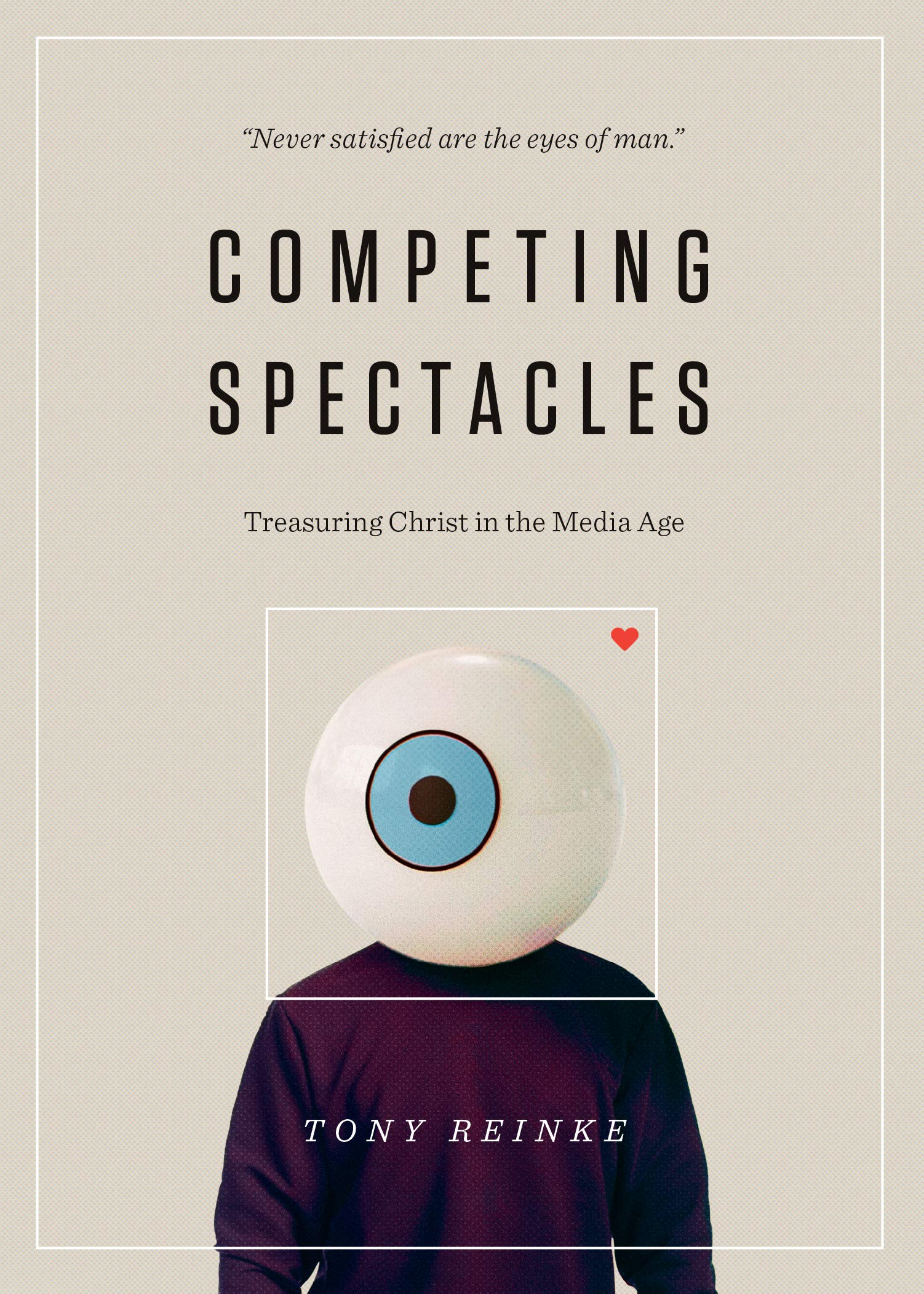 Competing Spectacles, Tony Reinke