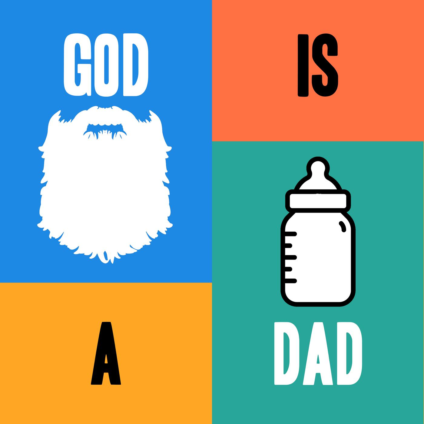 """GOD IS A DAD - """"We"""