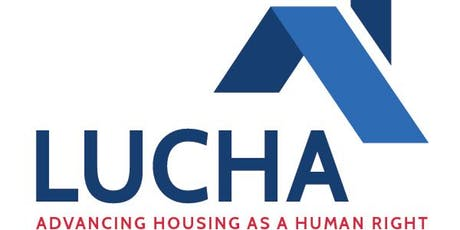 LUCHA  advances housing as a human right and works to ensure that residents have access to resources which enable their households to thrive.