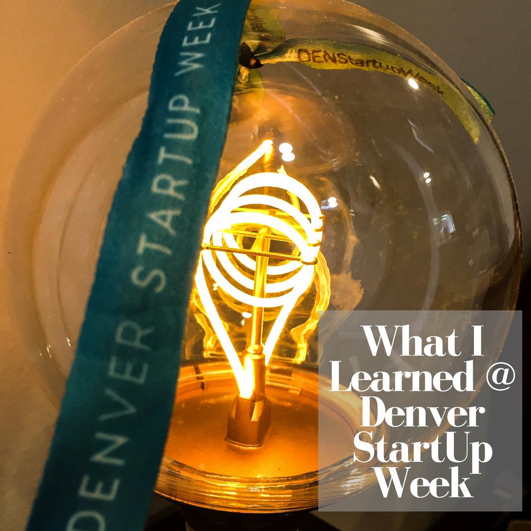 What I learned at Denver StartUp Week.png