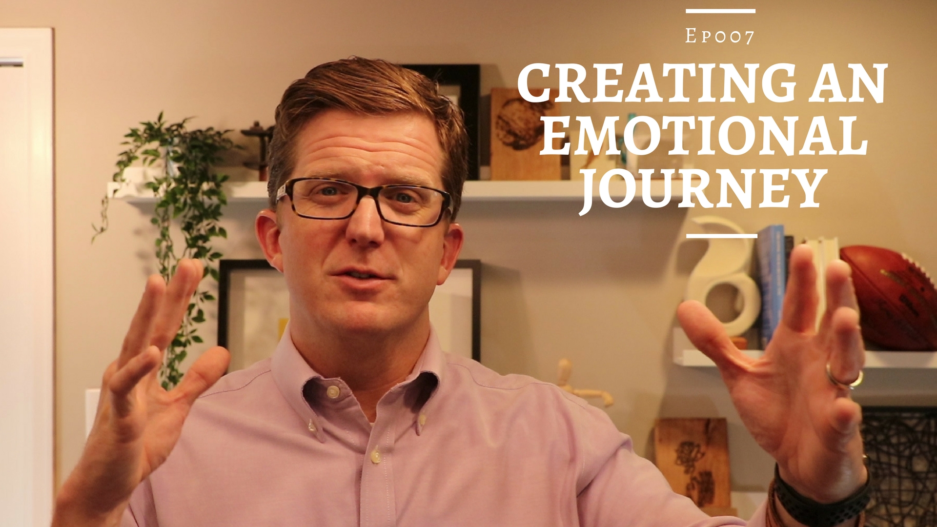 Ep007_Creating an Emotional Journey_thumbnail_vFINAL.jpg