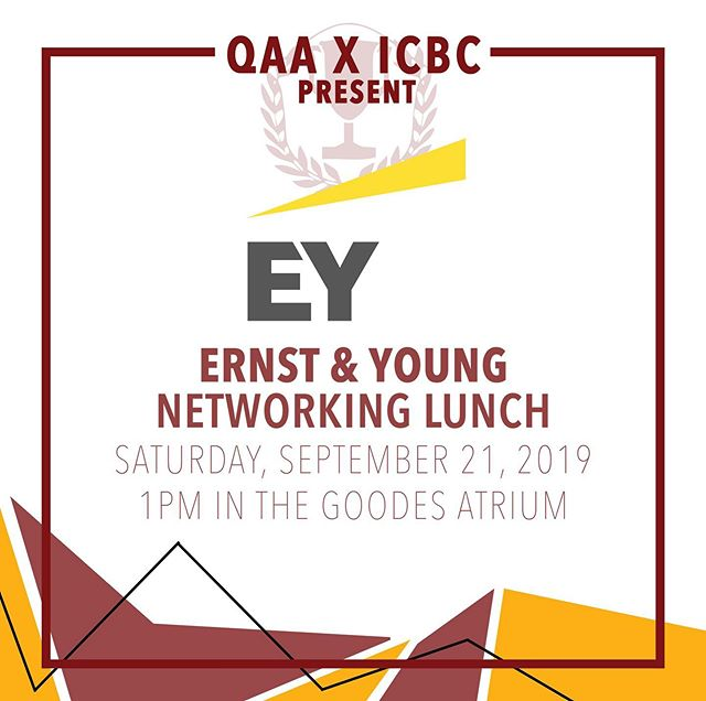 Together, the Queen's Accounting Association and I.C.B.C are hosting a networking lunch with representatives from Ernst and Young on September 21st from 1:30 - 2:30 PM in the atrium! This event is a wonderful chance for students to meet and network with EY reps, learn more about the firm and their culture and the endless career opportunities at EY. Hope to see you all there! Dress Code: Business Casual