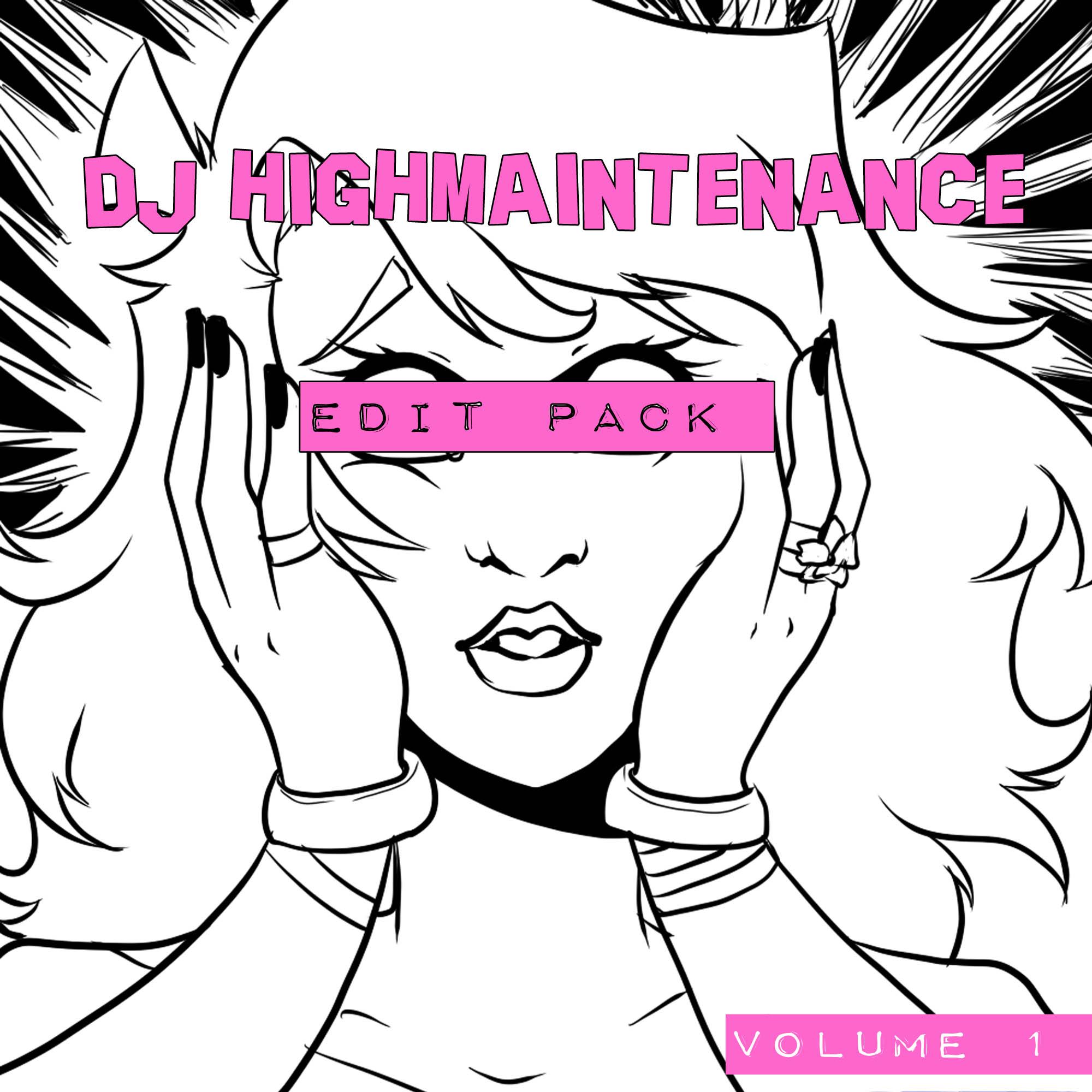 DJ Highmaintenance Edit Pack Vol. 1