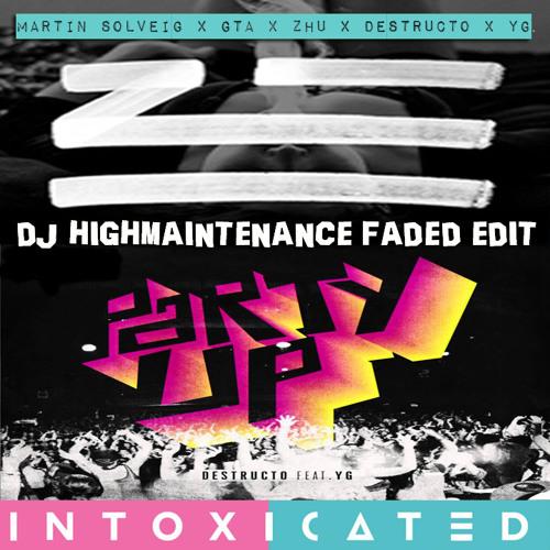Intoxicated Faded (DJ Highmaintenance Edit)