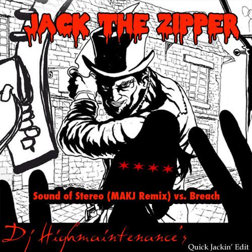 Jack The Zipper (DJ Highmaintenance Mash)