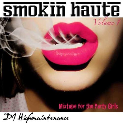 Smokin Haute Vol. 1