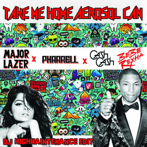 Take Me Home Aerosol Can (DJ Highmaintenance Mash)