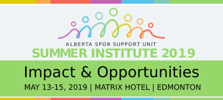Impact and Opportunities - Want to learn more about KT, but don't have the budget or time for travelling? The Alberta SPOR SUPPORT Unit (AbSPORU) Summer Institute is an opportunity for clinicians, patients, students, policymakers, and researchers from a variety of backgrounds to network with like-minded people and learn practical skills in engaging patients in the research process.