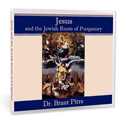 Jesus and the Jewish Roots of Purgatory