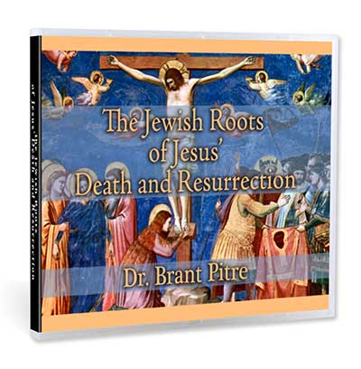The Jewish Roots of Jesus' Death and Resurrection