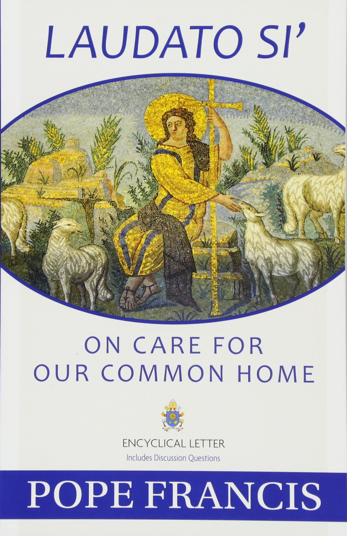 Laudato Si' On Our Care For Our Common Home -