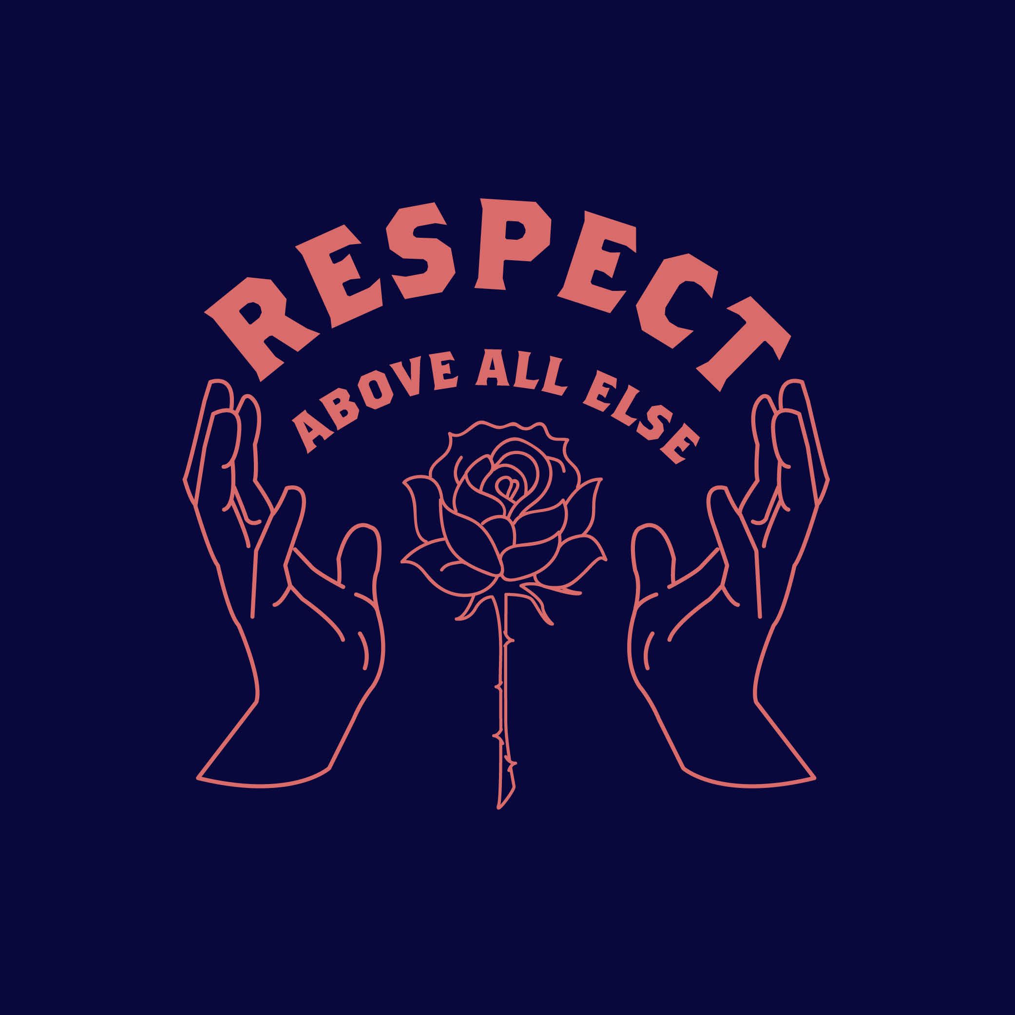 Respect Above All Else