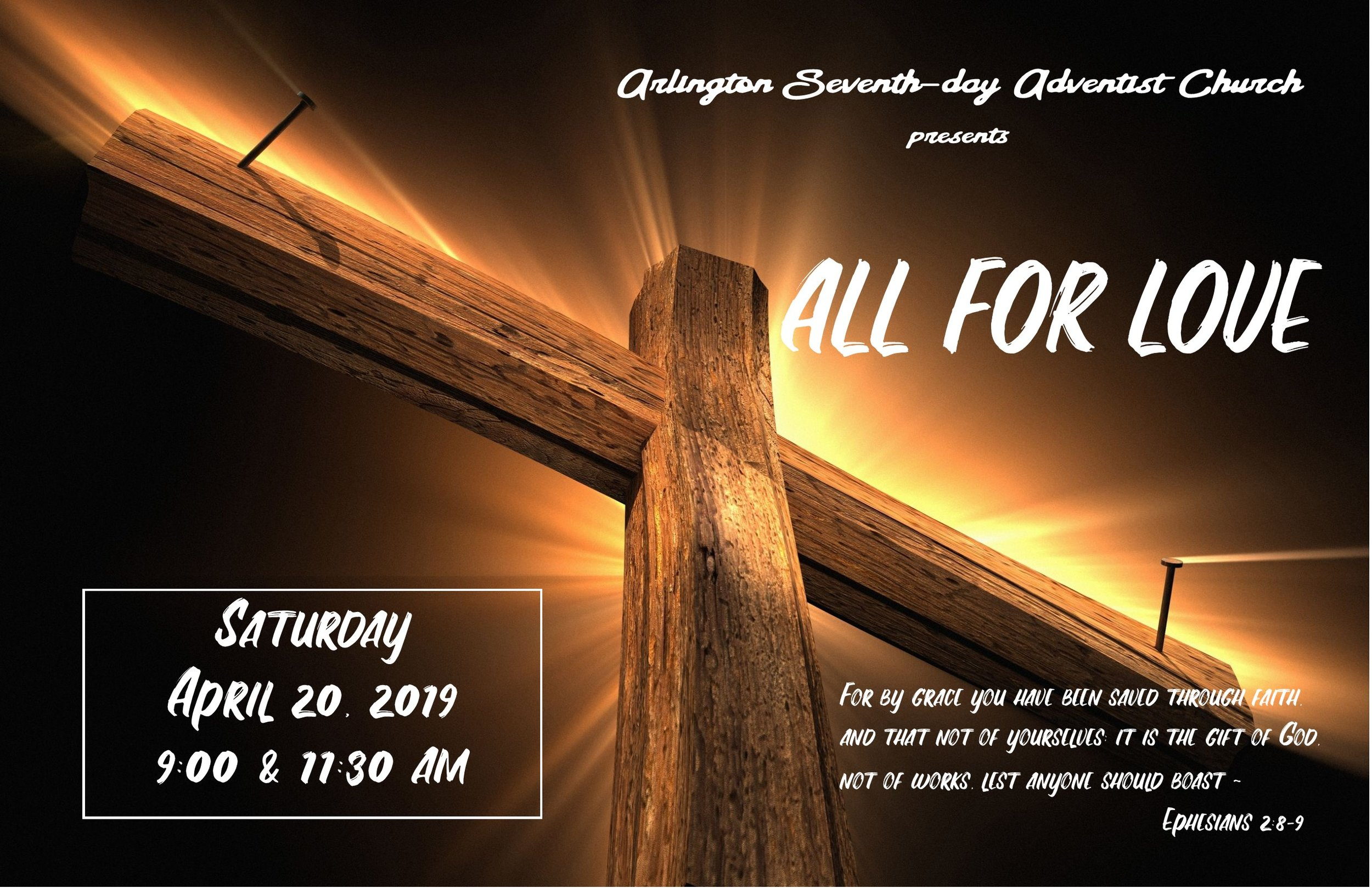 """ALL FOR LOVE   Arlington Seventh-day Adventist Church is delighted to present, """"All For Love,"""" a musically-based Easter program centered around God's plan of salvation through grace. Presentations will be Saturday April 20, 2019 @ 9:00am & 11:30am at 4409 Pleasantview Drive, Arlington, TX 76017. Free and open to the community, all are invited to attend. For more information call 817-483-4837."""