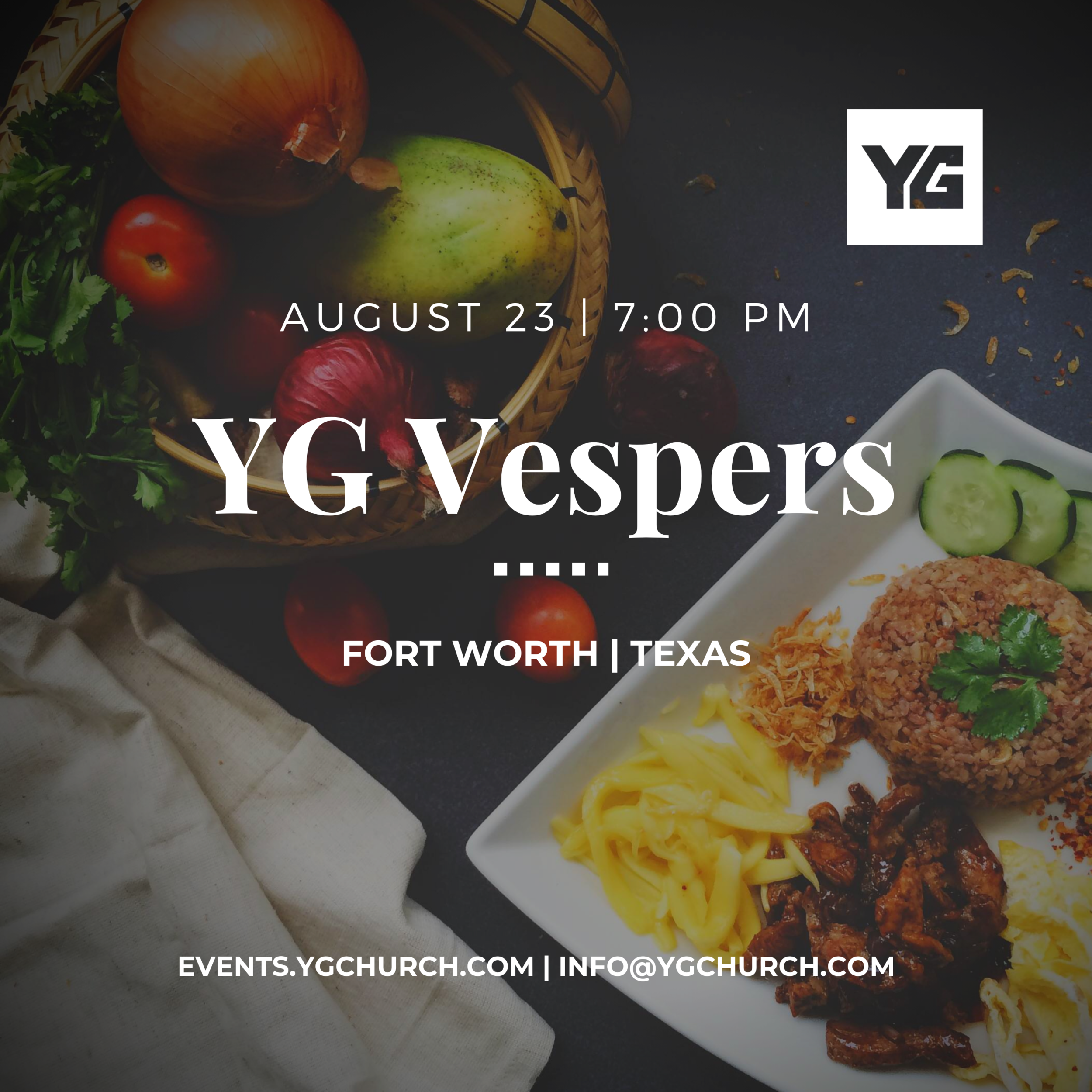 YG VESPERS THIS FRIDAY NIGHT IN FORT WORTH  YG Vespers is a relaxed Friday night gathering which this week features a potluck as well as an interactive worship experience. YG Vespers meet will meet at 7:00 PM. Please click the above icon fill out the  RSVP form  for the address and to RSVP.  For more information about the Younger Generation Church & its variety of ministries and life groups, visit  events.ygchurch.com.