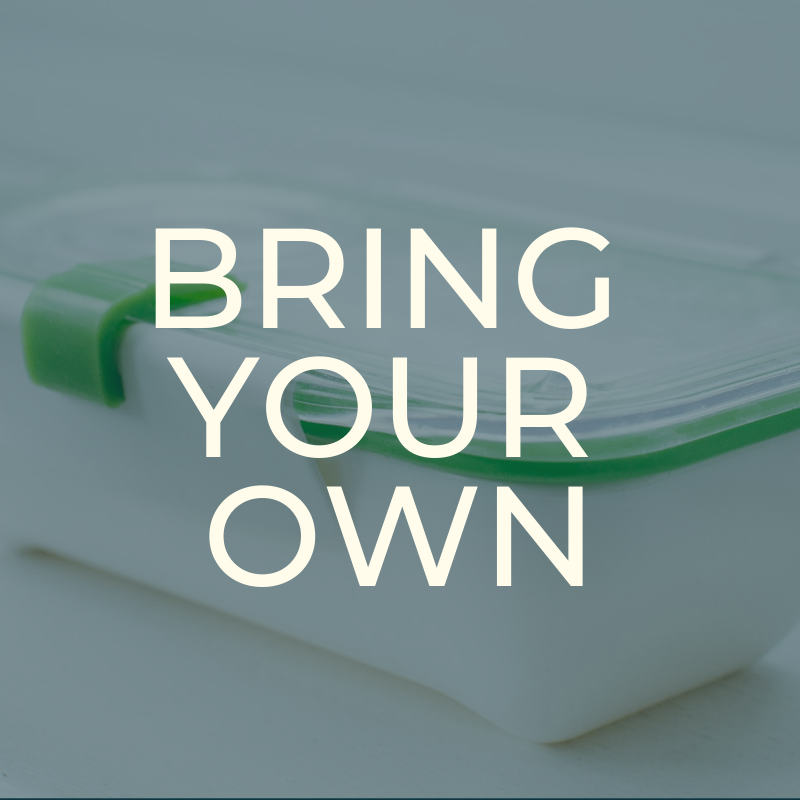 A Zero Waste Life. BRING YOUR OWN
