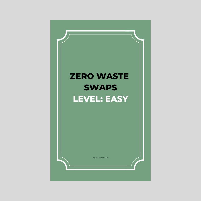 A Zero Waste Life. Swaps Easy