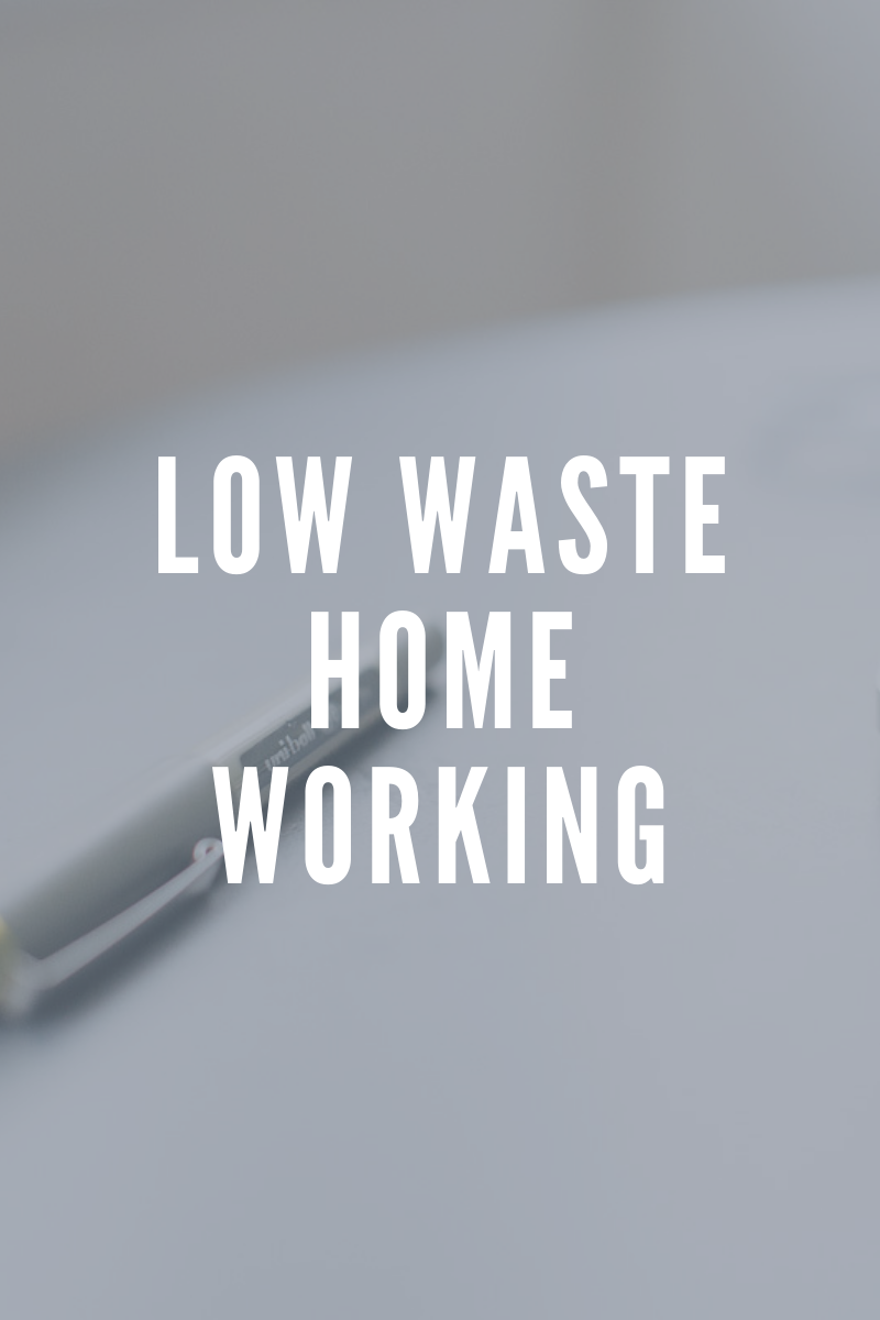 Zero Waste- Working from Home