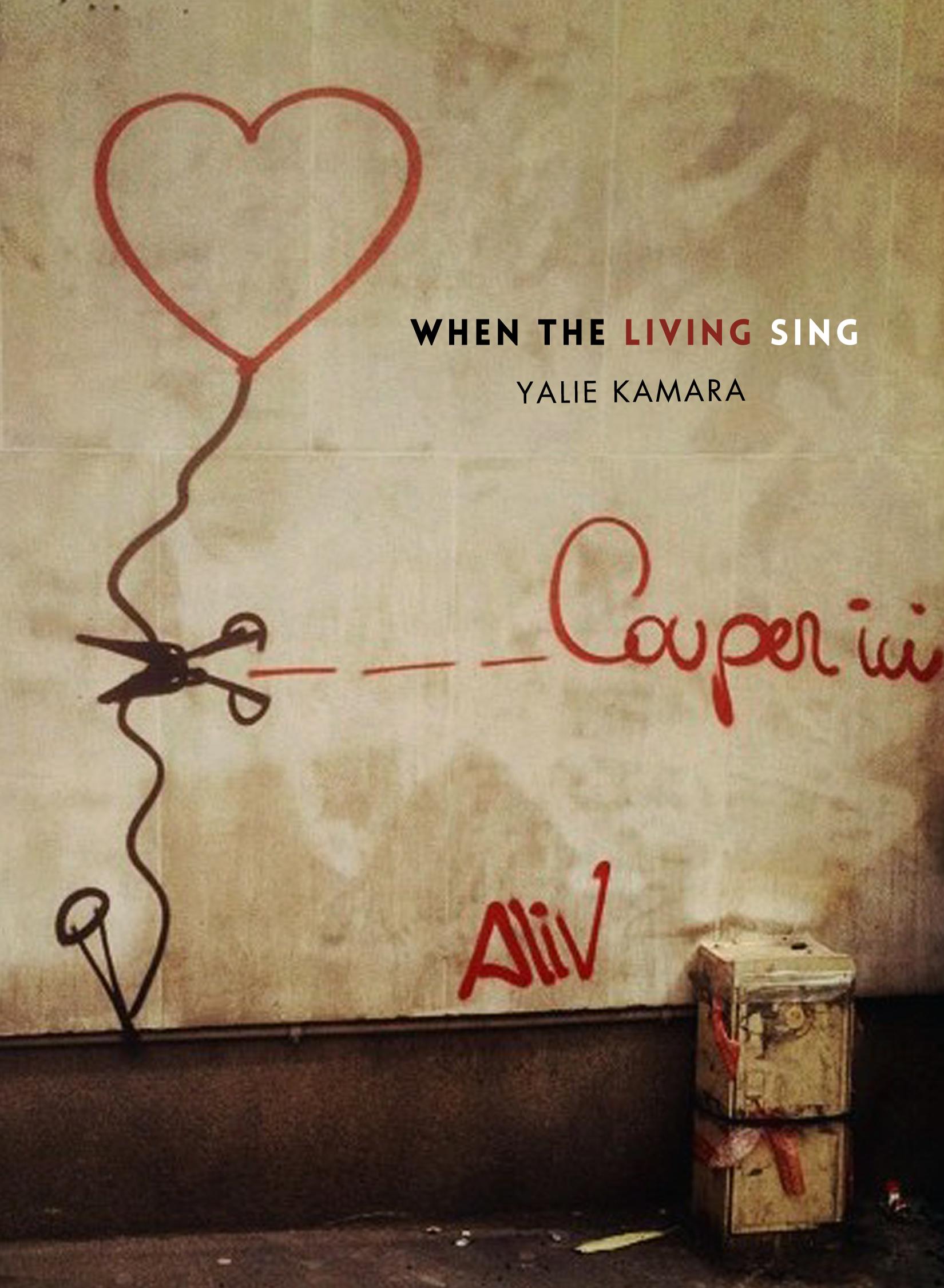 When The Living Sing —  Yalie Kamara