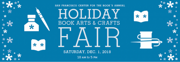 Saturday, December 1, 2018 From 10:00 AM until 5:00 PM 375 Rhode Island Street, San Francisco, CA  Refreshingly unique among holiday fair events, find a rich assortment of locally handcrafted, functional and decorative crafts that are perfect for gift giving. Letterpress books, zines, hand bound journals, unique artists' books, calendars, holiday cards, greeting cards, gift tags, wrapping paper, paper arts, original prints, ornaments, jewelry, textiles, and other delightful crafty surprises!