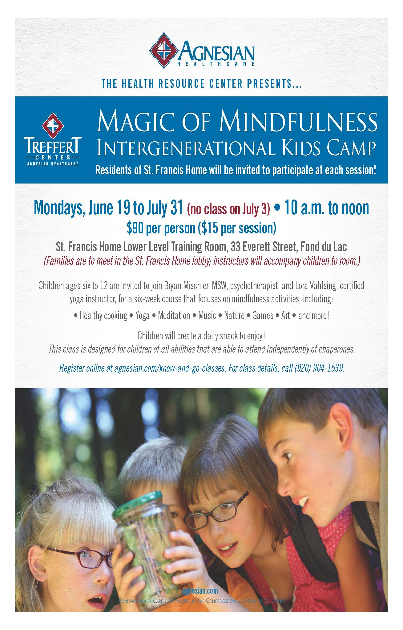 - Magic of MindfulnessSummer, 2017. This camp was in conjunction with The Treffert Center and Agnesian Hospital. Each camp session children did yoga, meditation, took a nature walk, slowed down and noticed the beauty and wonder around them.