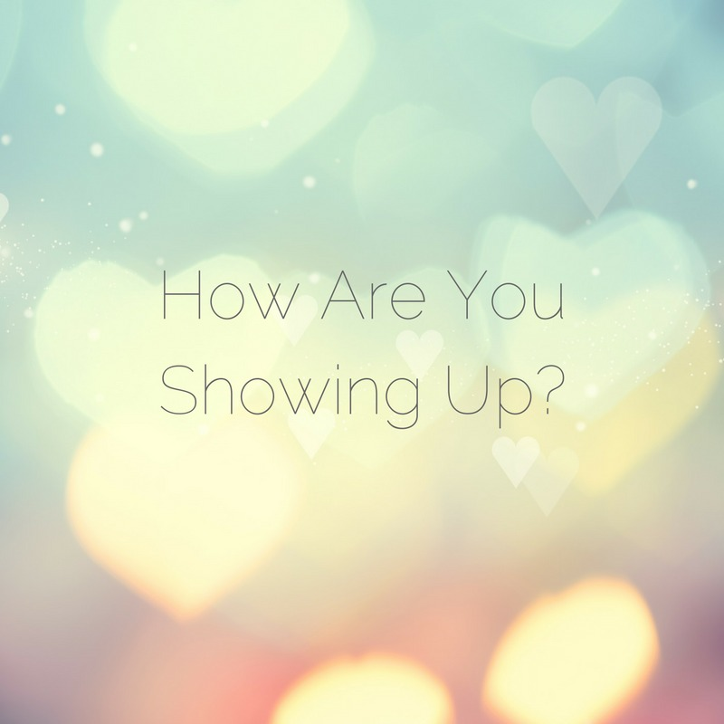 How-are-you-showing-up.jpg