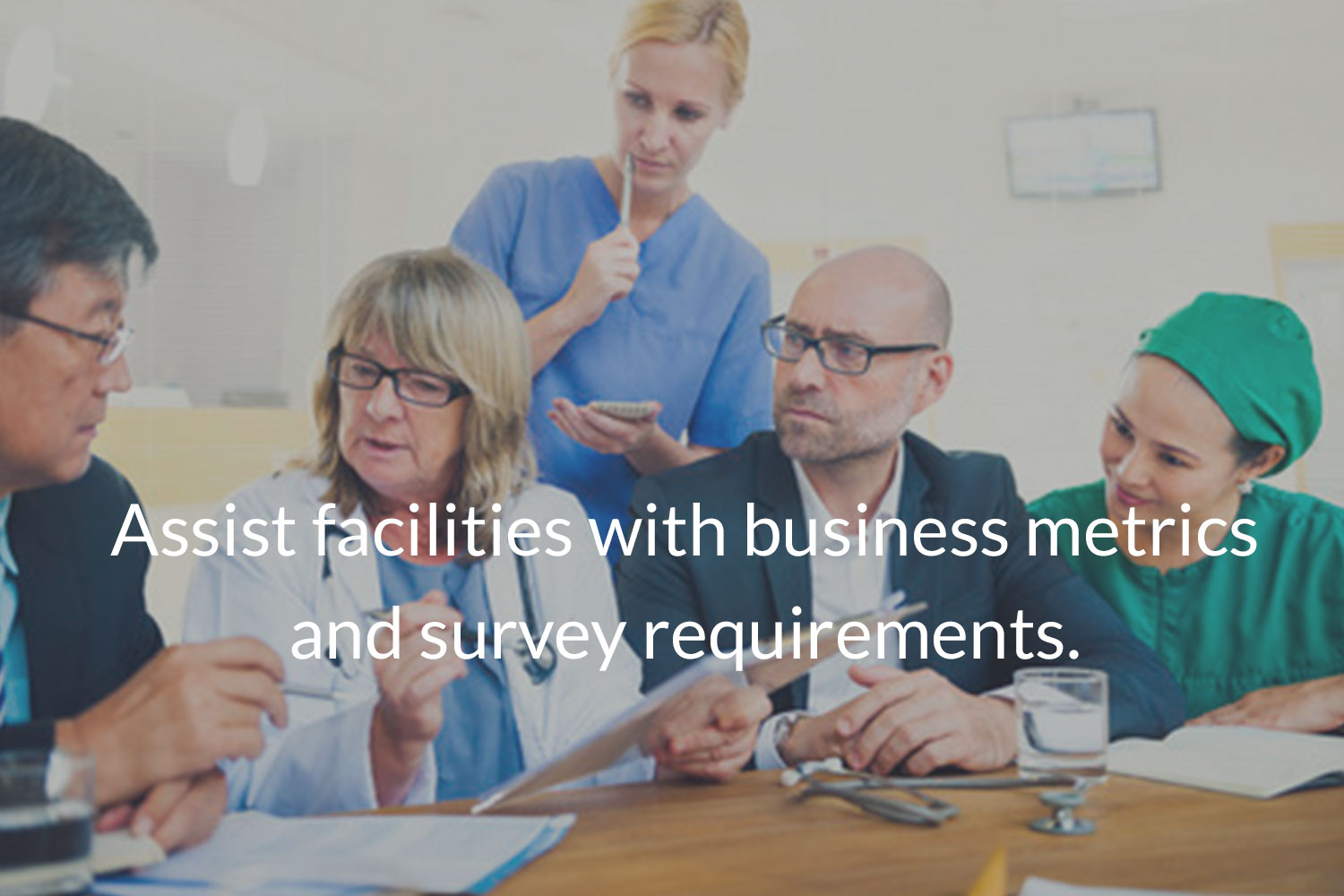 Assist facilities with business metrics and survey requirements