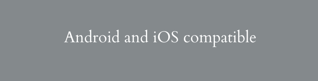 Android and iOS compatible