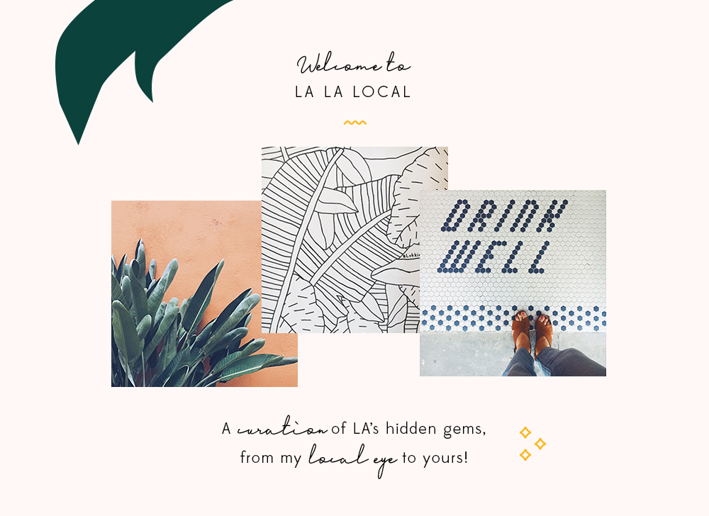 La La Local, a Guide to Los Angeles