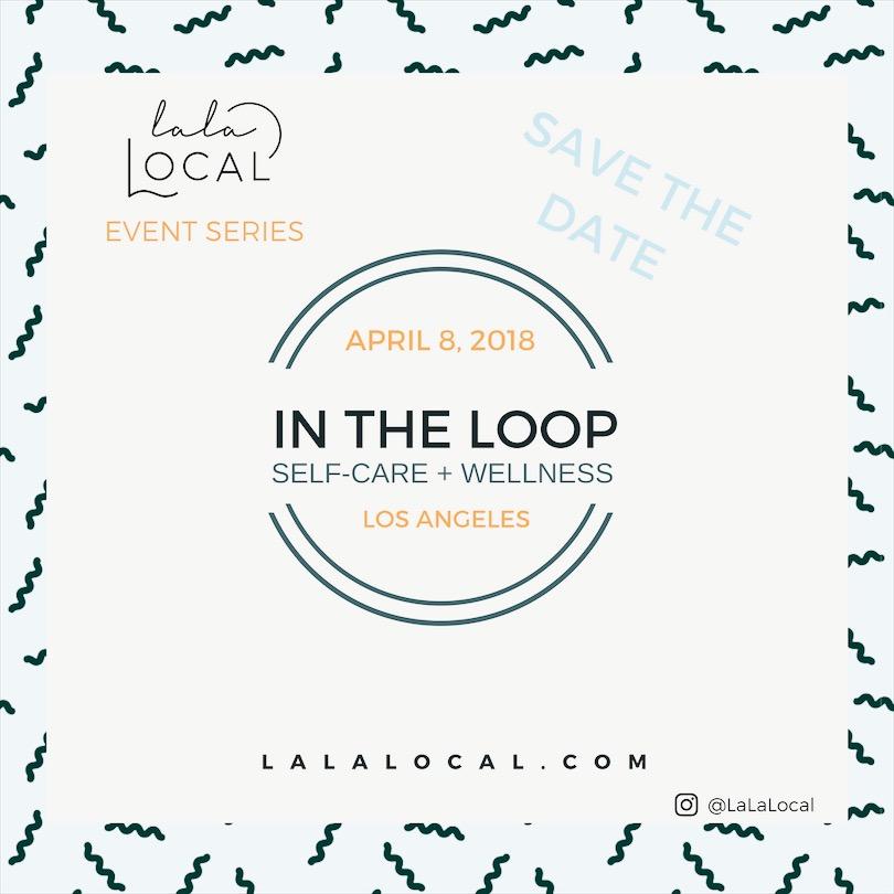 InTheLoop_Event_LaLaLocal_April.JPG