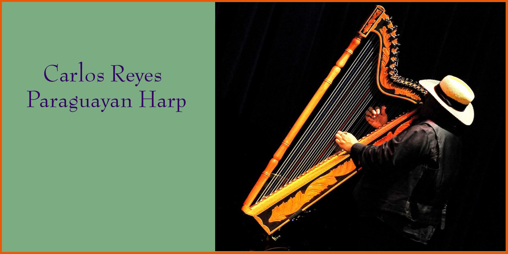 Carlos Reyes on Paraguayan Harp