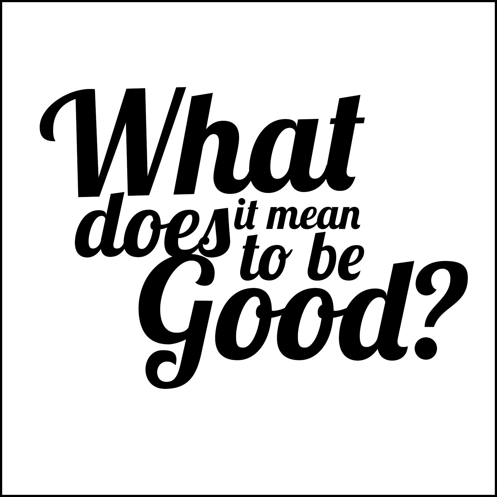 What is Good?.jpg